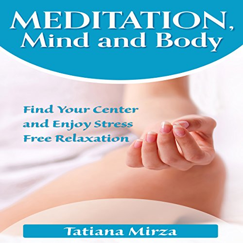 Meditation, Mind and Body audiobook cover art