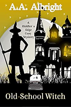 Old-School Witch (A Riddler's Edge Cozy Mystery #6) by [A.A. Albright]
