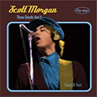Three Chords and a Cloud of Dust by Scott Morgan (2013-04-30)