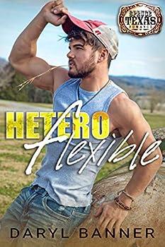 Heteroflexible  A Spruce Texas Romance Book 3