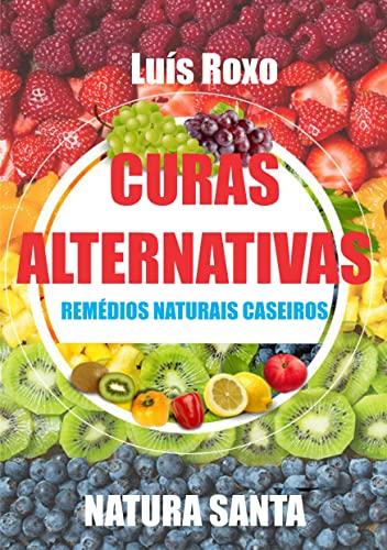 Curas Alternativas : Remédios naturais caseiros