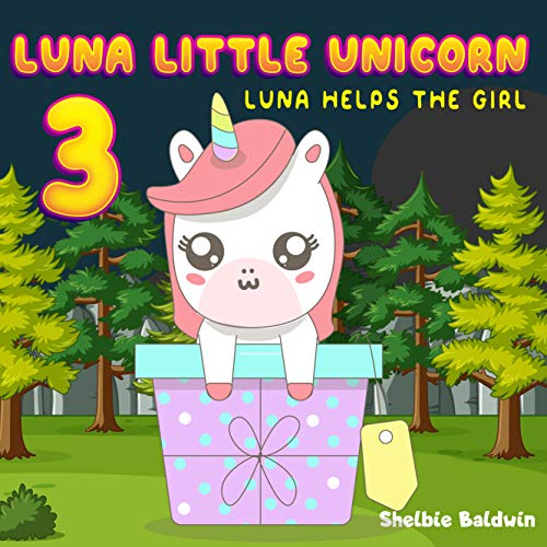 Luna Little Unicorn 3: Luna Helps the girl | Unicorn Bedtime Story Book for kids age 2-6 years old | Gifts for girls (English Edition)