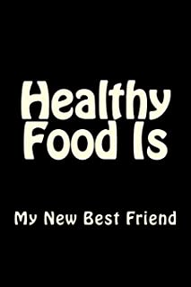 Healthy Food Is My New Best Friend: Blank Lined Workout Journal 6x9 - Funny Gift Notebook for Gym Junkies