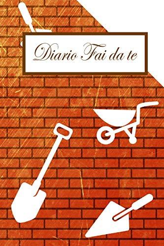 Diario Fai Da Te: Muratori Operaio Attrezzo Pala Carriola Taccuino Journal libretto D'appunti Blocco Notes Quaderno Agendina Diario Giornale Per Uomini e Donne