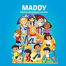 Maddy Spreads Love Wherever She Goes: Books About Bullying, Girl Power & Self Esteem for Kids (Multicultural Books, Personalized Books, Personalized Gifts, Gifts for Girls)