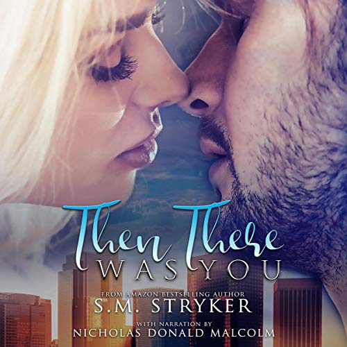 Then There Was You: Liam's Story Audiobook By SM Stryker cover art