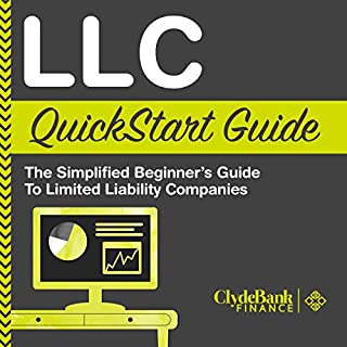 LLC QuickStart Guide: The Simplified Beginner's Guide to Limited Liability Companies                   By:                                                                                                                                 ClydeBank Business                               Narrated by:                                                                                                                                 Amy Barron Smolinski                      Length: 1 hr and 25 mins     169 ratings     Overall 4.4