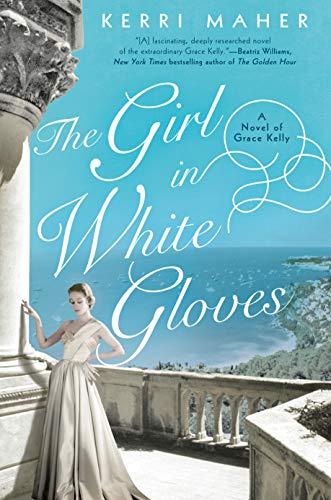The Girl in White Gloves: A Novel of Grace Kelly