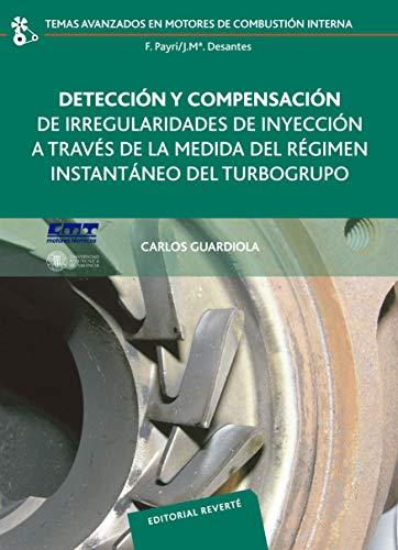 Detección y compensación de irregularidades de inyección a través de la medida del régimen instantáneo del turbogrupo (Temas Avanzados en Motores de Combustión Interna nº 5)