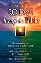 30 Days Through the Bible: Understanding the Whole Story of God's Word (The Daily Bible)