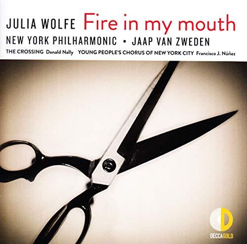 Jaap Van Zweden - Julia Wolfe: Fire In My Mouth