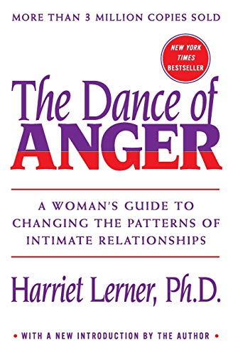 Compare Textbook Prices for Dance of Anger: A Woman's Guide to Changing the Patterns of Intimate Relationships Reprint Edition ISBN 9780062319043 by Lerner, Harriet