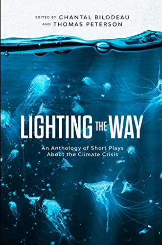 Lighting the Way: An Anthology of Short Plays About the Climate Crisis