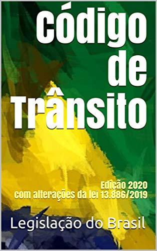 Código de Trânsito: Edição 2020 com alterações da lei 13.886/2019 (Direito Positivo Livro 9)