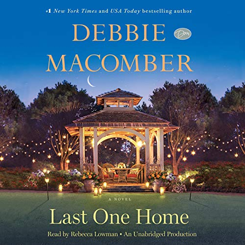 Last One Home     A Novel              By:                                                                                                                                 Debbie Macomber                               Narrated by:                                                                                                                                 Rebecca Lowman,                                                                                        Debbie Macomber                      Length: 10 hrs and 43 mins     1,153 ratings     Overall 4.4