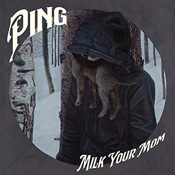 Milk Your Mom