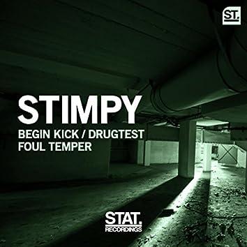 Begin Kick / Drugtest / Foul Temper