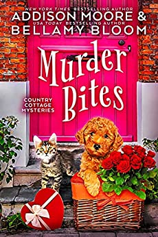 Murder Bites: Cozy Mystery (Country Cottage Mysteries Book 5) by [Addison Moore, Bellamy Bloom]