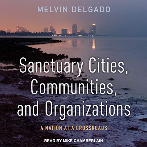 Sanctuary Cities, Communities, and Organizations cover art
