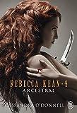 Rebecca Kean, Tome 4 - Ancestral