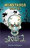 Monstruos otra vez: ¡Ahora con ilustraciones! Los monstruos más famosos han despertado pero en lugar de causar miedo dan risa. 8 a 14 años.