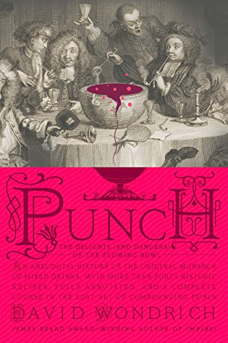 Punch: The Delights (and Dangers) of the Flowing Bowl (TARCHERPERIGEE)