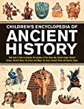 Children's Encyclopedia of Ancient History: Step Back In Time To Discover The Wonders Of The Stone Age, Ancient Egypt, Ancient Greece, Ancient Rome, ... The Incas, Ancient China And Ancient Japan