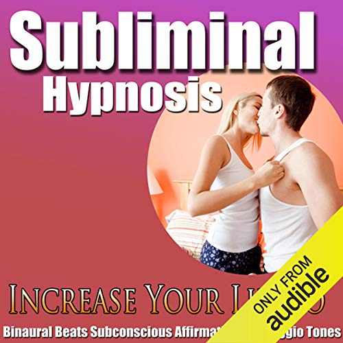 Increase Your Libido Subliminal Hypnosis Audiobook By Subliminal Hypnosis cover art