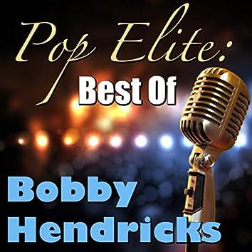 Pop Elite: Best Of Bobby Hendricks