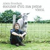 Songtexte von Alain Souchon - Écoutez d'où ma peine vient
