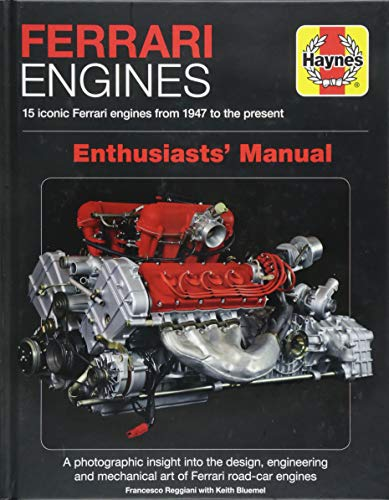 Reggiani, F: Ferrari Engines Enthusiasts' Manual: 15 Iconic Ferrari Engines from 1947 to the Present (Haynes Manuals)