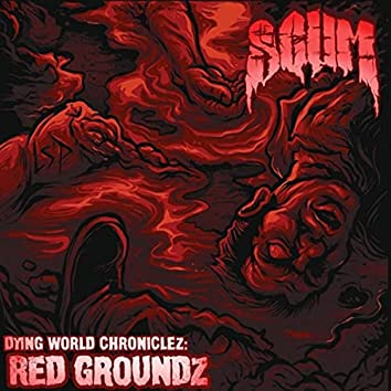 Dying World Chroniclez: Red Groundz