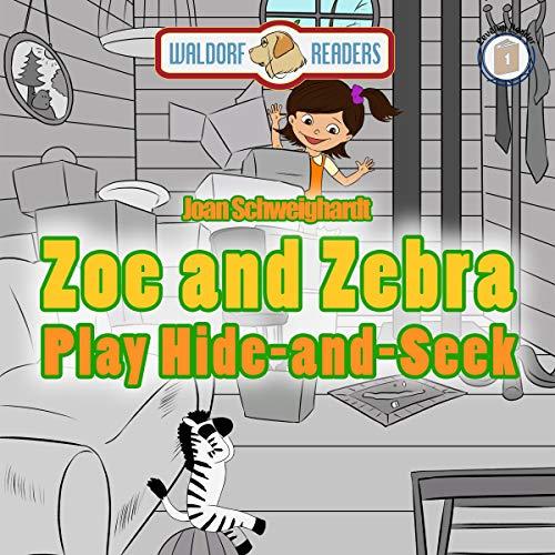 Zoe and Zebra Play Hide-and-Seek cover art