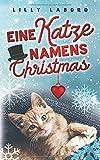 Eine Katze namens Christmas: Romantischer Weichnachts-Krimi