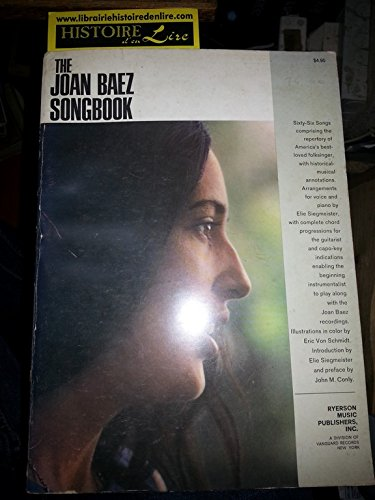The Joan Baez songbook Arrangements and introduction by Elie Siegmeister Illustrated by Eric von Schmidt