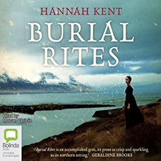 Burial Rites                   By:                                                                                                                                 Hannah Kent                               Narrated by:                                                                                                                                 Morven Christie                      Length: 11 hrs and 59 mins     617 ratings     Overall 4.5