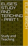 Elise's Study and Teaching - Part 1: Study and Teaching (English Edition)