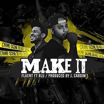 Make It (feat. Blu)