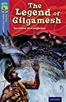 Oxford Reading Tree Treetops Myths and Legends: Level 17: The Legend of Gilgamesh (Treetops. Myths and Legends)