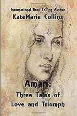 Amari: Three Tales of Love and Triumph Paperback