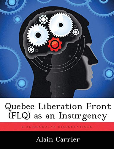 Quebec Liberation Front (FLQ) as an Insurgency