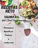 RECETAS Keto del Chef Raymond Vulúmen 5: En español, para adelgazar, quemar grasa y fácil para principiantes
