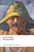 The Sea-Wolf (Oxford World's Classics) by Jack London(2009-06-15)