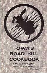 Iowa's Road Kill Cookbook: Bruce Carlson