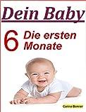 Dein Baby: Die ersten 6 Monate (German Edition)