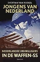 Jongen van Nederland: Nederlandse vrijwilligers in de Waffen-SS
