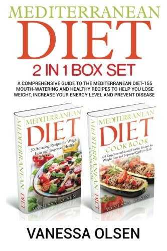 Mediterranean Diet 2 In 1 Box Set A Comprehensive Guide To The