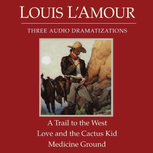A Trail to the West - Love and the Cactus Kid - Medicine Ground (Dramatized) cover art