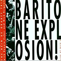 Baritone Explosion! Live at Nicks: Limited by REIN DE GRAAFF TRIO WITH RONNIE CUBER