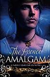 The Essence Amalgam: A Faerie Star Fables Novel: Volume 2